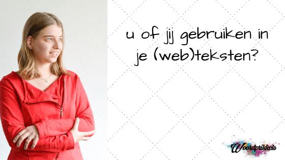 foto Marrit met tekst U of jij gebruiken in je (web)teksten